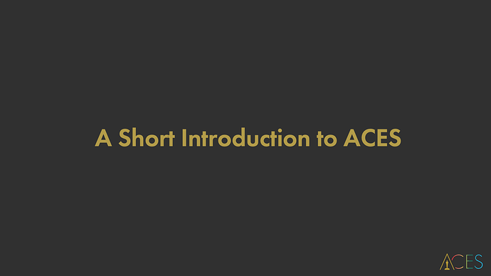 Intro to ACES 2